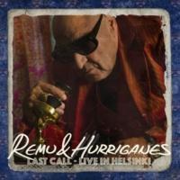 Remu/Hurriganes Last Call - Live in Helsinki (Live)