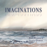 Matt Withers/Acacia Quartet Gregory: Water Music - II. River