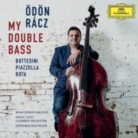 エーデン・ラーツ/Franz Liszt Chamber Orchestra/ノア・ベンディックス=バルグリー/Speranza Scappucci My Double Bass