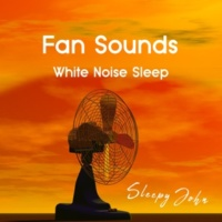 Sleepy John Fan Sounds - White Noise Sleep