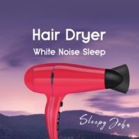 Sleepy John Hair Dryer - White Noise Sleep