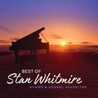スタン・ホイットマイアー Best Of Stan Whitmire: Hymns And Gospel Favorites