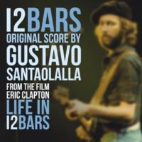 Gustavo Santaolalla Life In 12 Bars (Original Score)