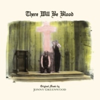 Jonny Greenwood There Will Be Blood (Music from the Motion Picture)