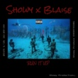 Showy/BLAISE RUN IT UP (feat. BLAISE)