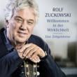 Rolf Zuckowski Willkommen in der Wirklichkeit - Eine Zeitgeistreise