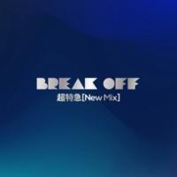 超特急 BREAK OFF(New Mix)