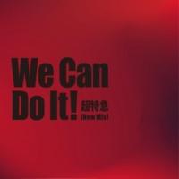 超特急 We Can Do It!(New Mix)