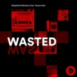 Migdalski & Rendace Wasted [feat. Tereza Dellz]