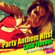 Various Artists Party Anthem Hits!(ラテン・フレイヴァー Vol.5)