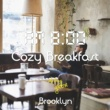 Cafe lounge groove AM8:00, Cozy Breakfast, Brooklyn ~まったりとした休日の朝のChillhop BGM~