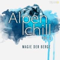 Alpenchill Magie der Berge, Vol. 1