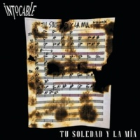Intocable Tu Soledad Y La Mía