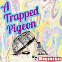 Rikinish A Trapped Pigeon