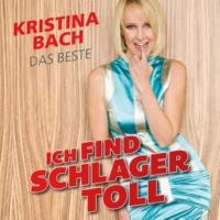 Kristina Bach Ich find Schlager toll - Das Beste