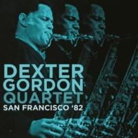 Dexter Gordon Quartet San Francisco '82 (Live)