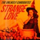 The Unlikely Candidates Strange Love