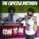The Capicola Brothers Come To Me [Radio Version]