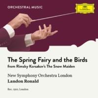 New Symphony Orchestra/Landon Ronald Rimsky-Korsakov: The Snow Maiden - The Spring Fairy and the Birds