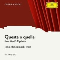 John McCormack/unknown orchestra Verdi: Rigoletto - Questa o quella
