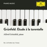 Alfred Grünfeld Grünfeld: 3 Piano Pieces, Op. 47 - 3. Etude à la tarentelle