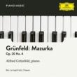 Alfred Grünfeld Grünfeld: Mazurka No. 4, Op. 20