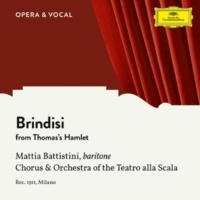 Mattia Battistini/Chorus of La Scala Opera House Milan/La Scala Orchestra Of Milan/Carlo Sabajno Thomas: Hamlet - Brindisi