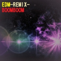 BOOMBOOM EDM-REMIX-