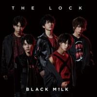 BLACK M!LK THE LOCK
