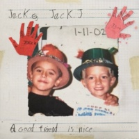 Jack & Jack A Good Friend Is Nice