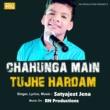 Satyajeet Jena Chahunga Main Tujhe Hardam