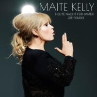 Maite Kelly Heute Nacht für immer [Die Remixe]