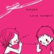 MAIKA あなたとずっと一緒にいたいだけ