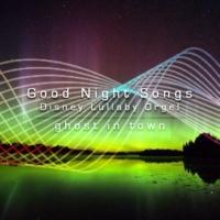 ghost in town Good Night Songs - disney lullaby orgel vol.2