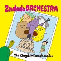 Zndada ORCHESTRA The Kingdom Beneath The Sea