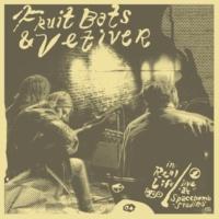 Fruit Bats/Vetiver Rolling Sea [Live at Spacebomb Studios]