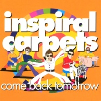 Inspiral Carpets Come Back Tomorrow