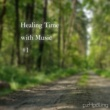 ezHealing Healing Time with Music Vol.1