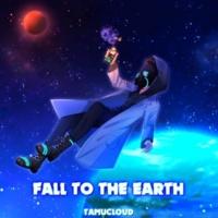 TAMUCLOUD FALL TO THE EARTH
