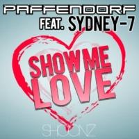 Paffendorf Show Me Love (feat. Sydney-7)