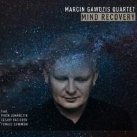 Marcin Gawdzis Quartet Mind Recovery