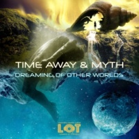 Time Away & Myth Dreaming of Other Worlds