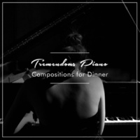 Peaceful Piano Chillout, Chillout Lounge Piano, Instrumental Piano Universe 12 Tremendous Piano Compositions For Dinner