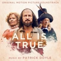 Patrick Doyle All Is True (Original Motion Picture Soundtrack)