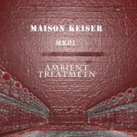MAISON KEISER MK01 ambient treatment