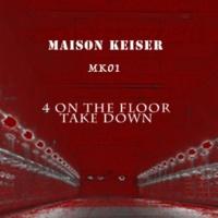 MAISON KEISER MK01 4 on the floor take down