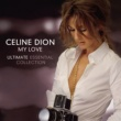Céline Dion My Love Ultimate Essential Collection