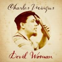 Charles Mingus Devil Woman