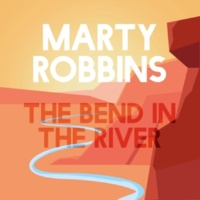 Marty Robbins The Bend in the River