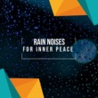 Sounds of Rain & Thunder Storms, Gentle Rain Makers, Lightning, Thunder and Rain Storm 11 Chilled Rain Tracks for Practicing Yoga